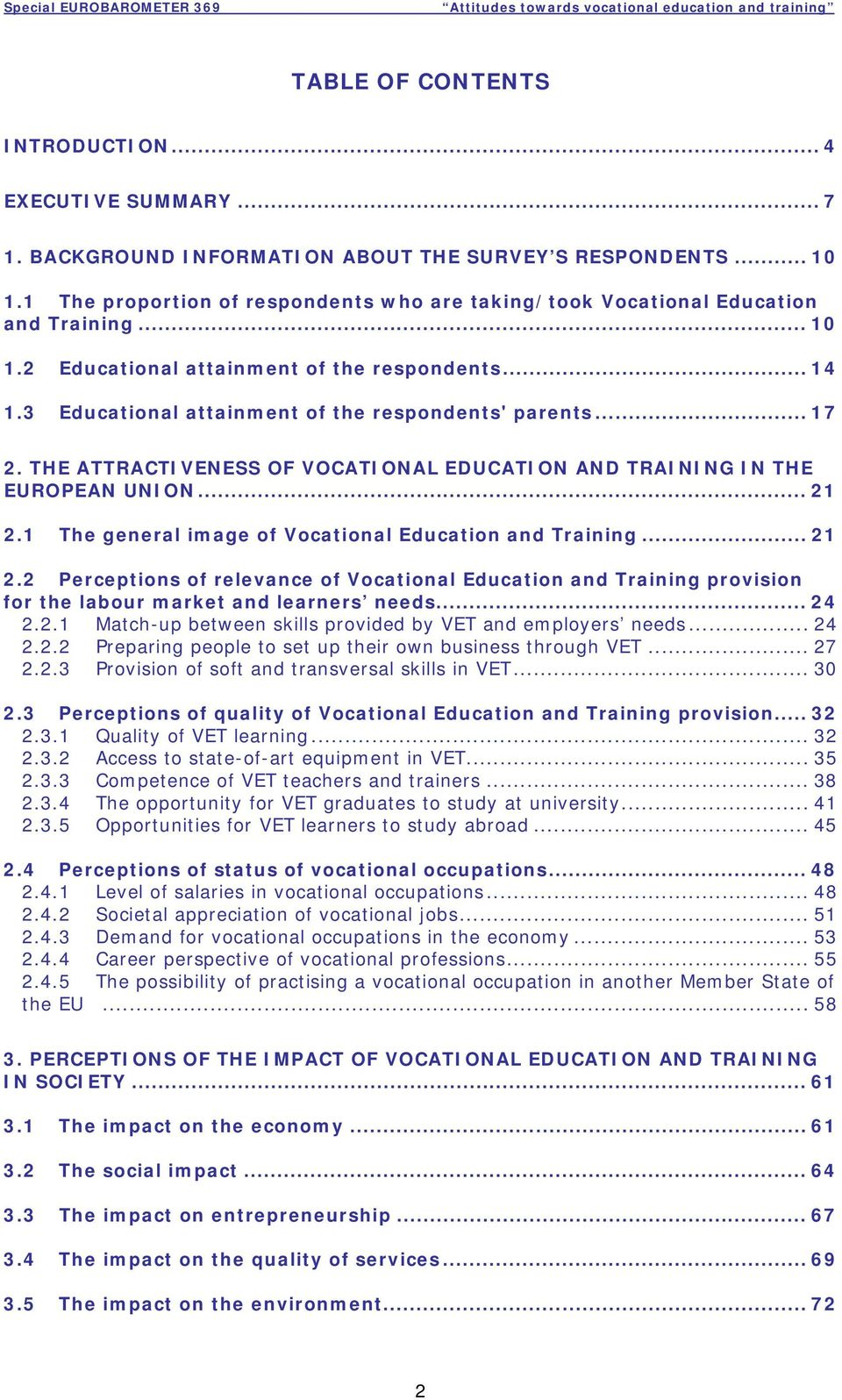 ... The general image of Vocational Education and Training.... Perceptions of relevance of Vocational Education and Training provision for the labour market and learners needs... 4.