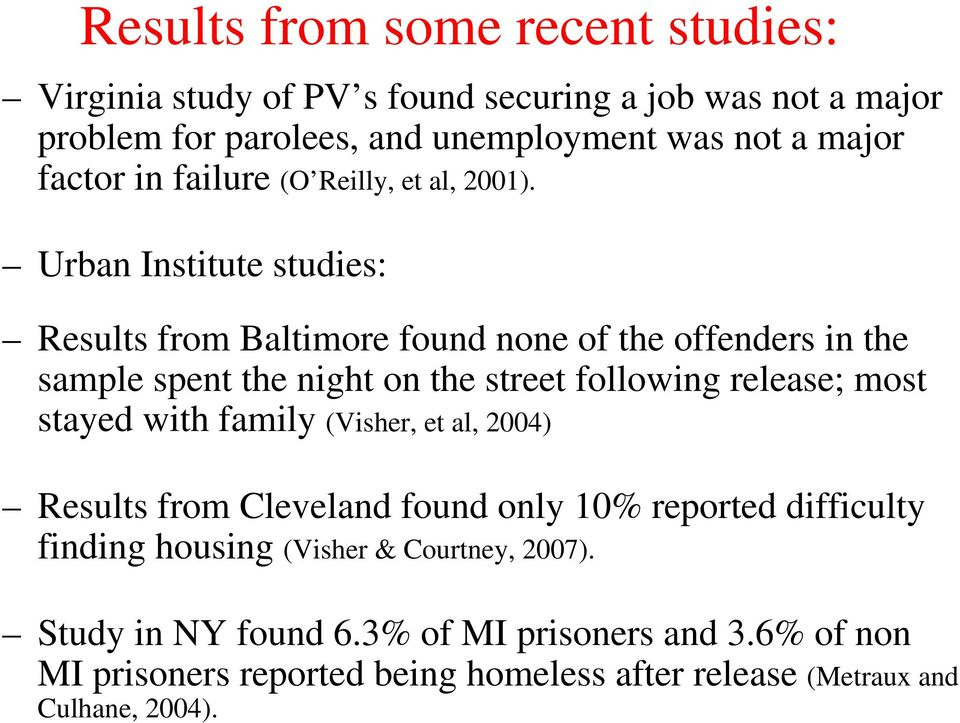 Urban Institute studies: Results from Baltimore found none of the offenders in the sample spent the night on the street following release; most stayed