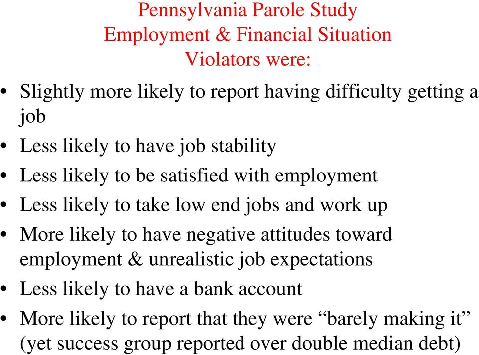 low end jobs and work up More likely to have negative attitudes toward employment & unrealistic job expectations Less