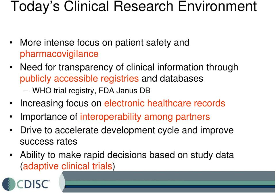 Janus DB Increasing focus on electronic healthcare records Importance of interoperability among partners Drive to