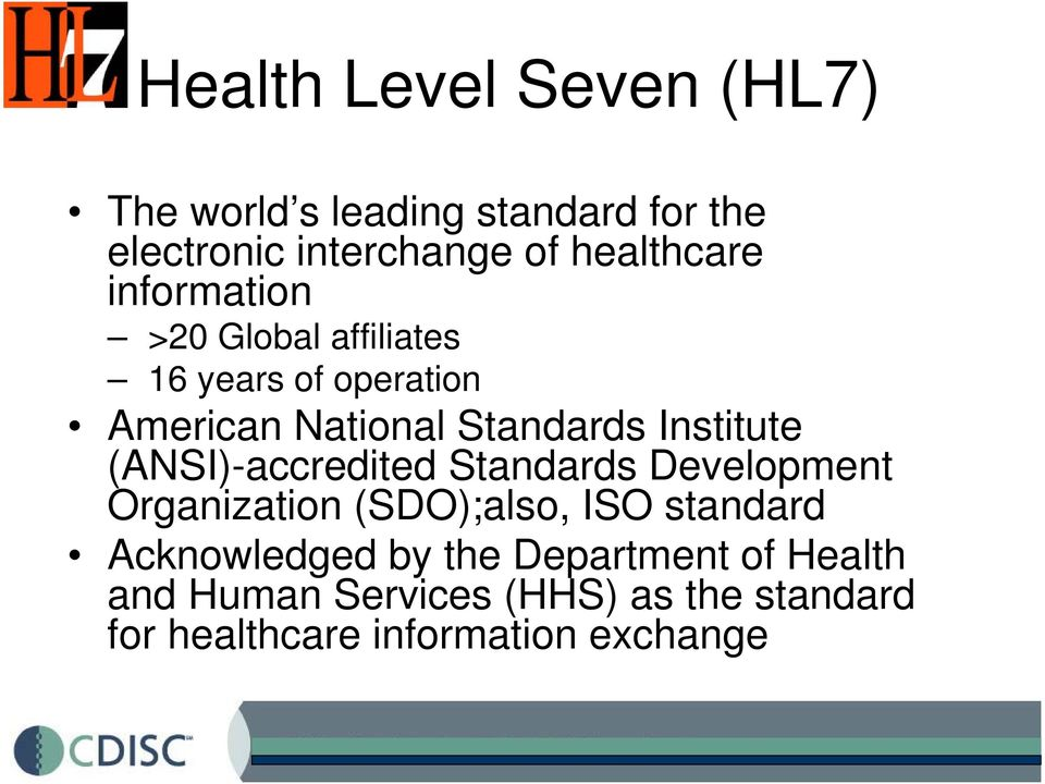 Institute (ANSI)-accredited Standards Development Organization (SDO);also, ISO standard