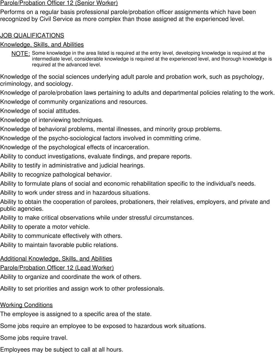 JOB QUALIFICATIONS Knowledge, Skills, and Abilities NOTE: Some knowledge in the area listed is required at the entry level, developing knowledge is required at the intermediate level, considerable