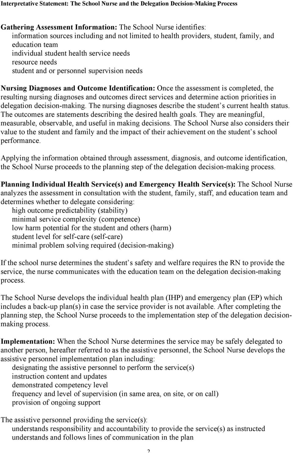services and determine action priorities in delegation decision-making. The nursing diagnoses describe the student s current health status.