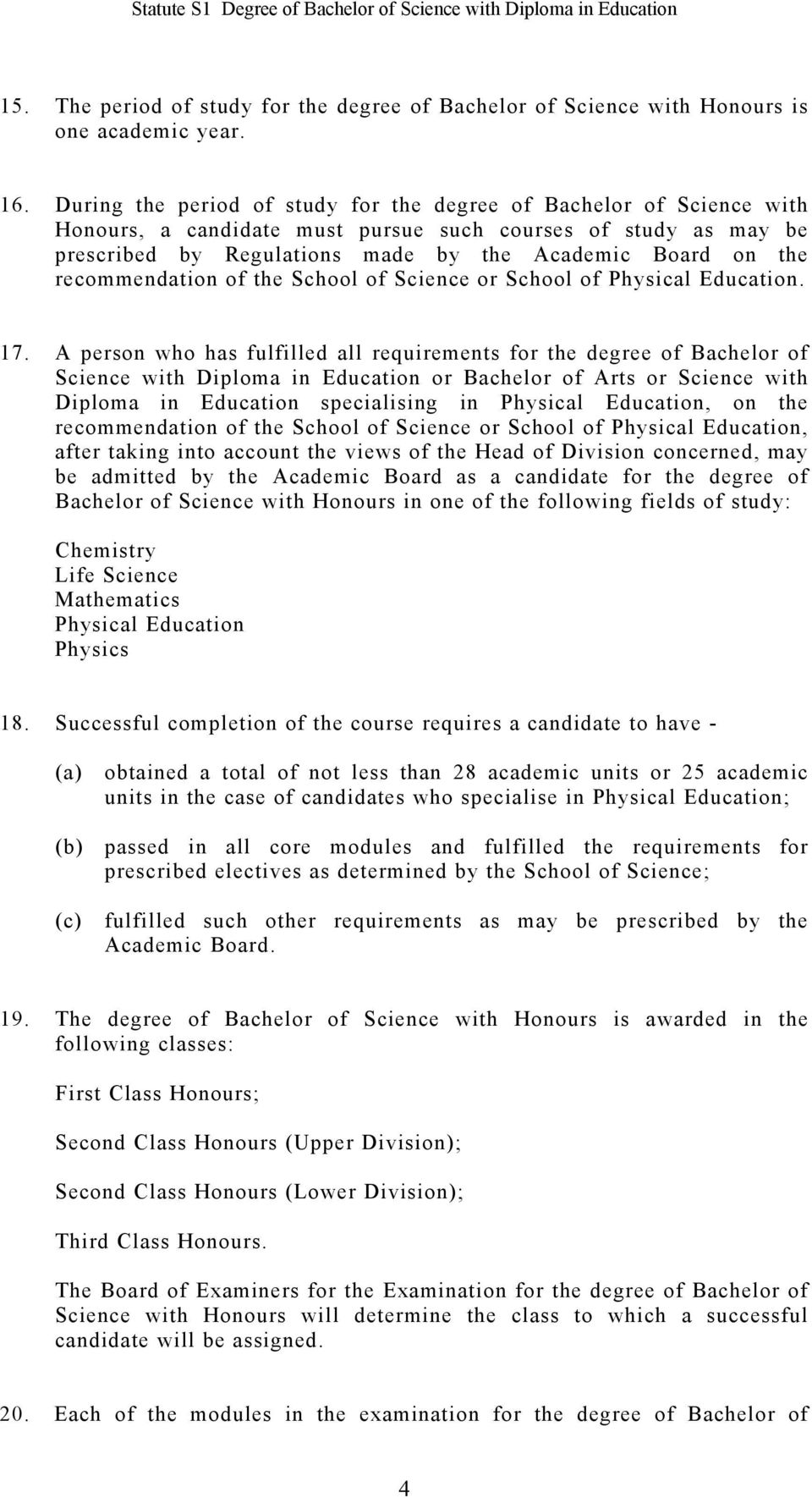 recommendation of the School of Science or School of Physical Education. 17.