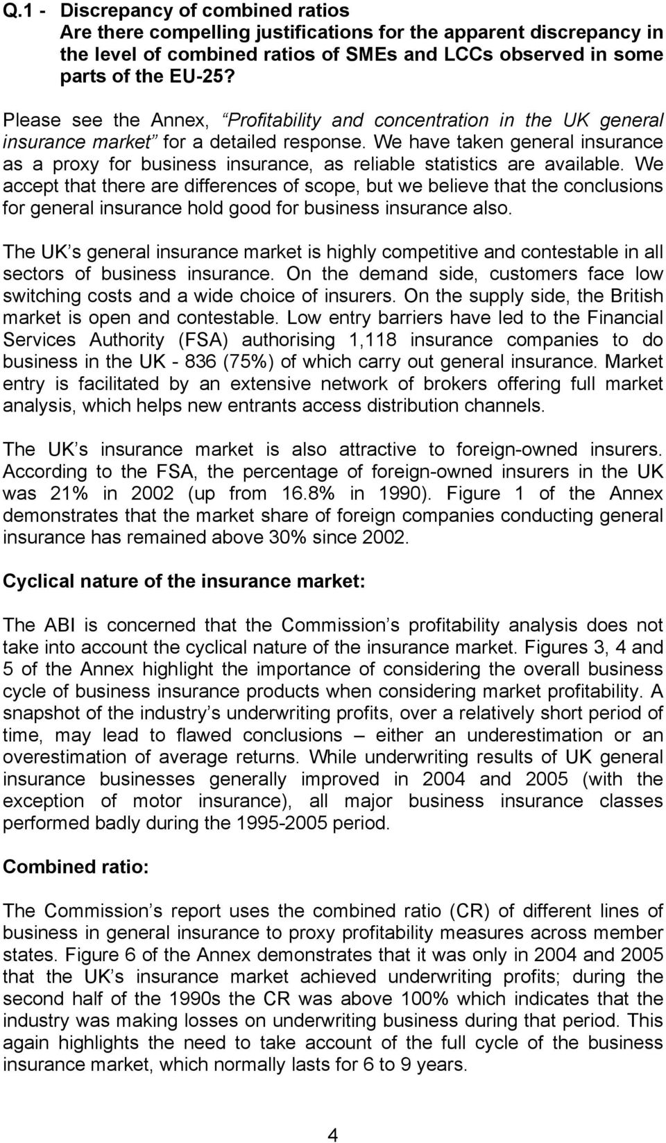 We have taken general insurance as a proxy for business insurance, as reliable statistics are available.