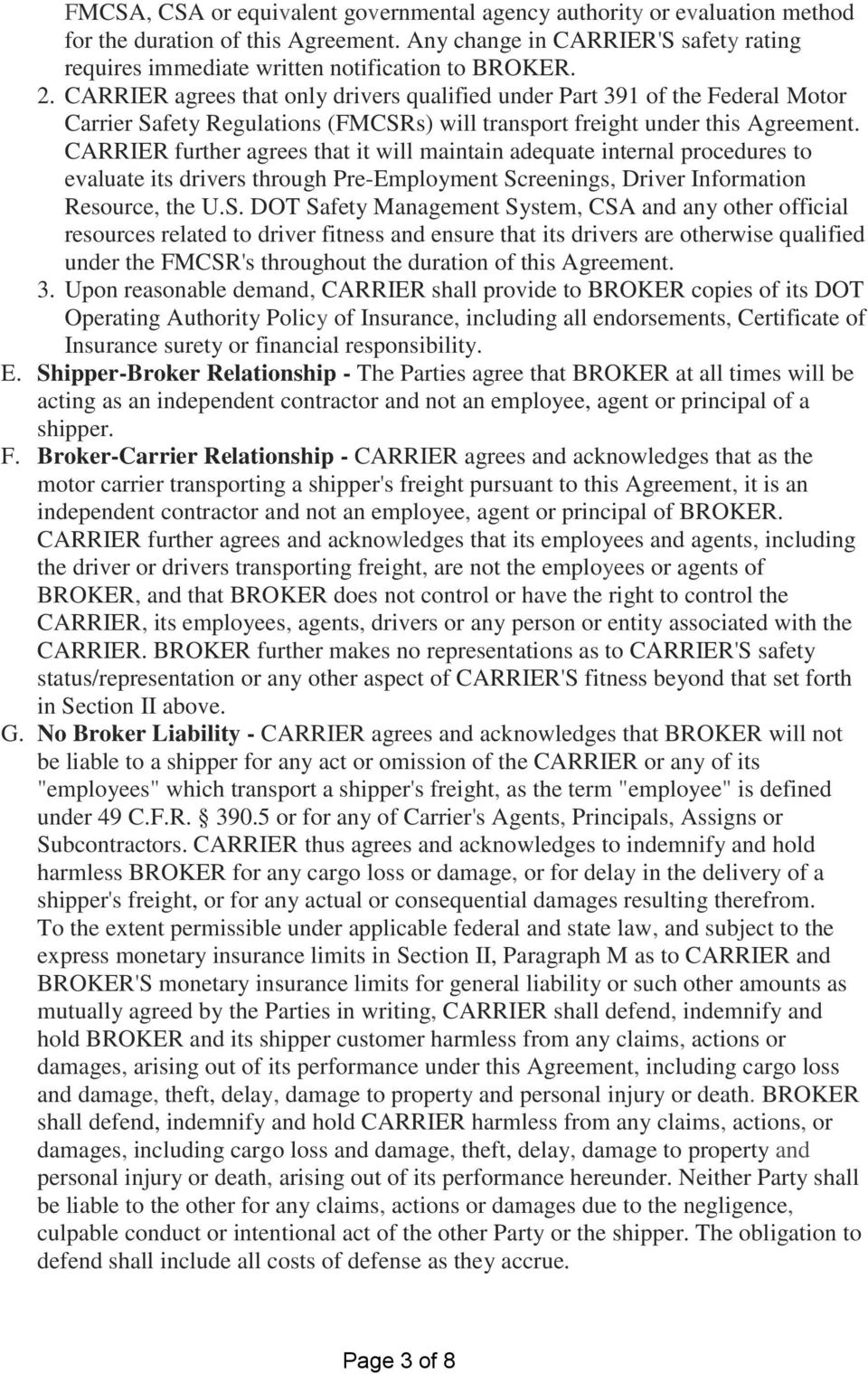 CARRIER further agrees that it will maintain adequate internal procedures to evaluate its drivers through Pre-Employment Sc