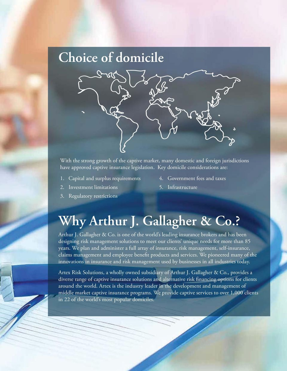 ? Arthur J. Gallagher & Co. is one of the world s leading insurance brokers and has been designing risk management solutions to meet our clients unique needs for more than 85 years.