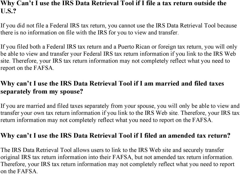 Therefore, your IRS tax return information may not completely reflect what you need to report on the FAFSA.