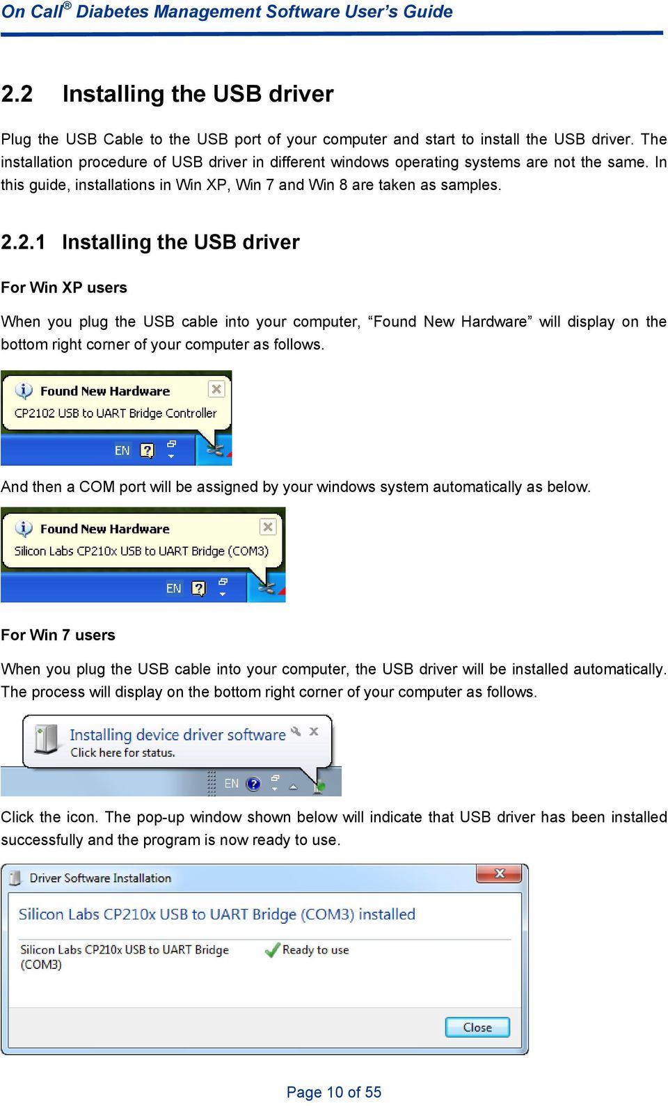 2.1 Installing the USB driver For Win XP users When you plug the USB cable into your computer, Found New Hardware will display on the bottom right corner of your computer as follows.