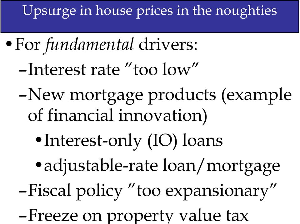 financial innovation) Interest-only (IO) loans adjustable-rate