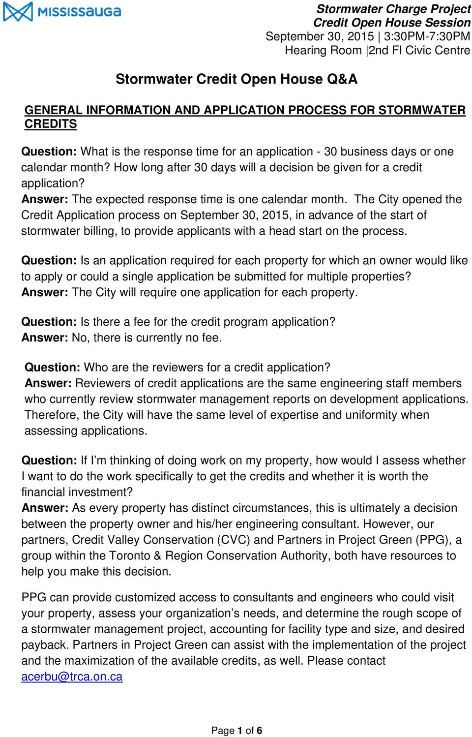 The City opened the Credit Application process on September 30, 2015, in advance of the start of stormwater billing, to provide applicants with a head start on the process.