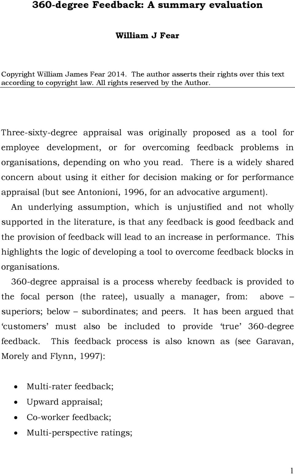 Three-sixty-degree appraisal was originally proposed as a tool for employee development, or for overcoming feedback problems in organisations, depending on who you read.