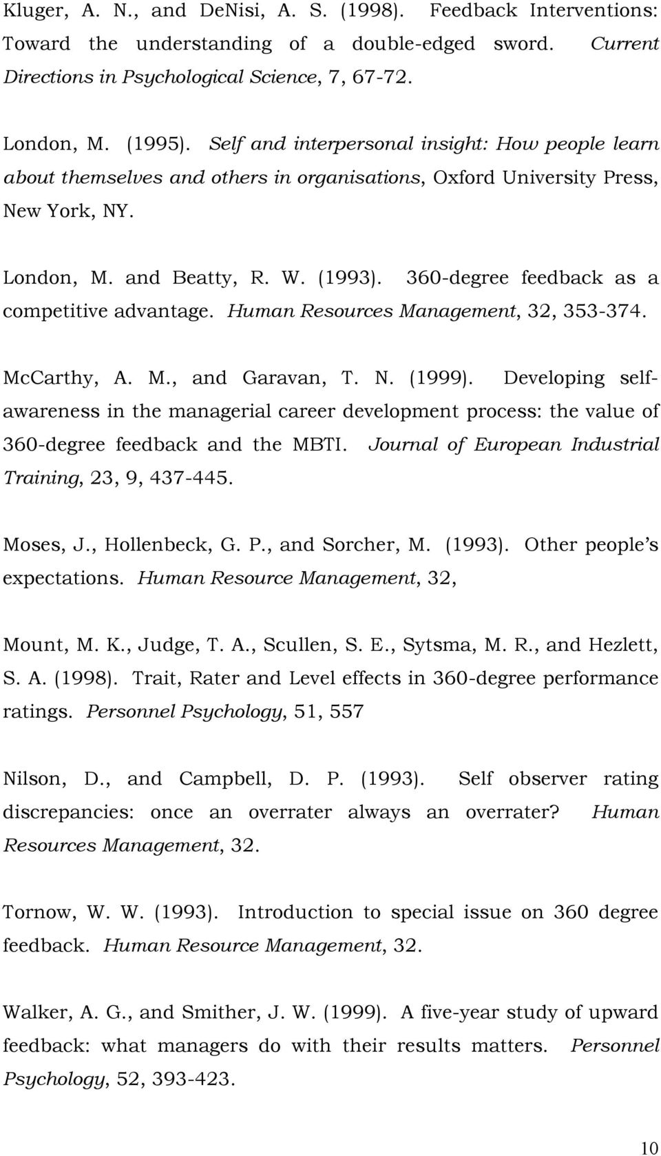360-degree feedback as a competitive advantage. Human Resources Management, 32, 353-374. McCarthy, A. M., and Garavan, T. N. (1999).