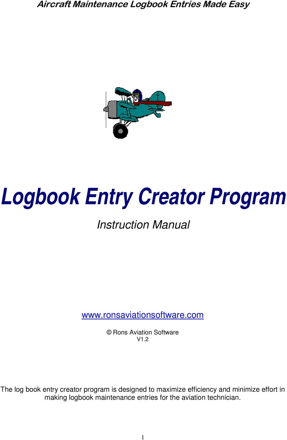 2 The log book entry creator program is designed to maximize efficiency and