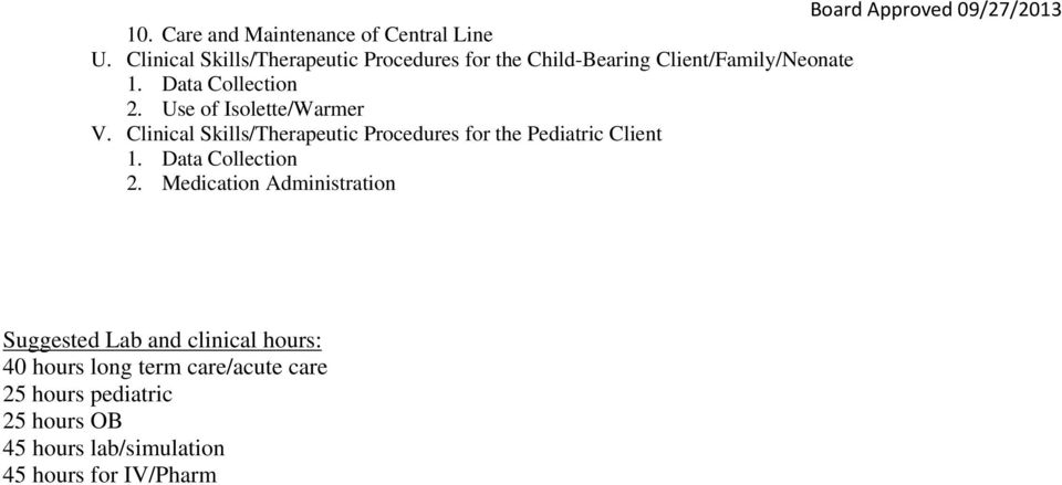Use of Isolette/Warmer V. Clinical Skills/Therapeutic Procedures for the Pediatric Client 1.