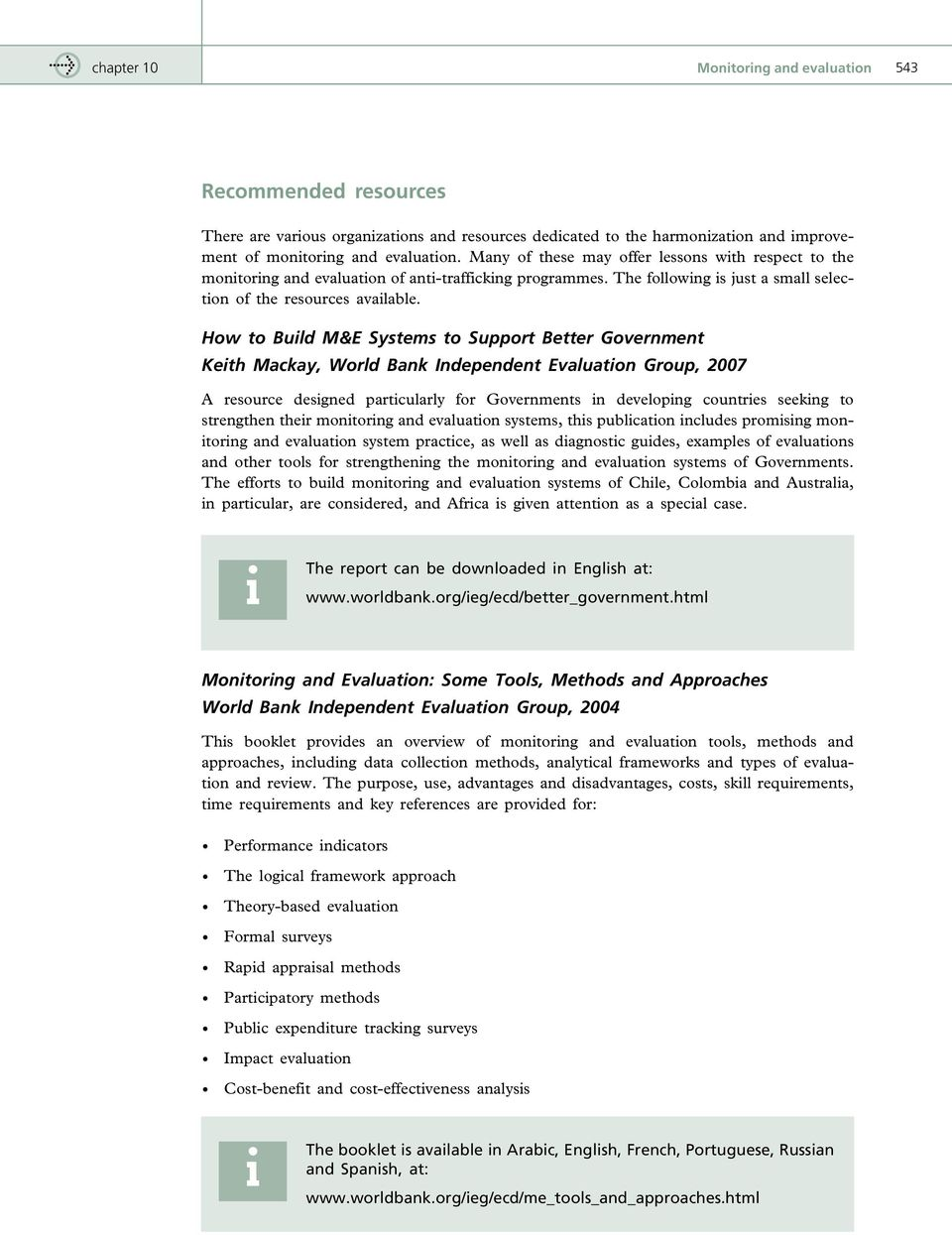 How to Buld M&E Systems to Support Better Government Keth Mackay, World Bank Independent Evaluaton Group, 2007 A resource desgned partcularly for Governments n developng countres seekng to strengthen