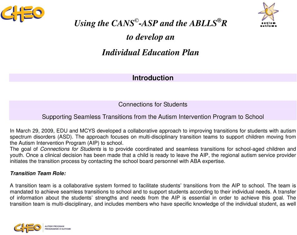 The approach focuses on multi-disciplinary transition teams to support children moving from the Autism Intervention Program (AIP) to school.