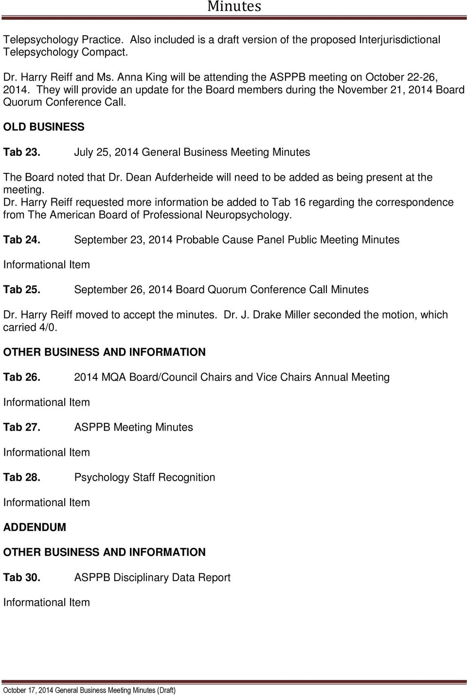 July 25, 2014 General Business Meeting Minutes The Board noted that Dr.