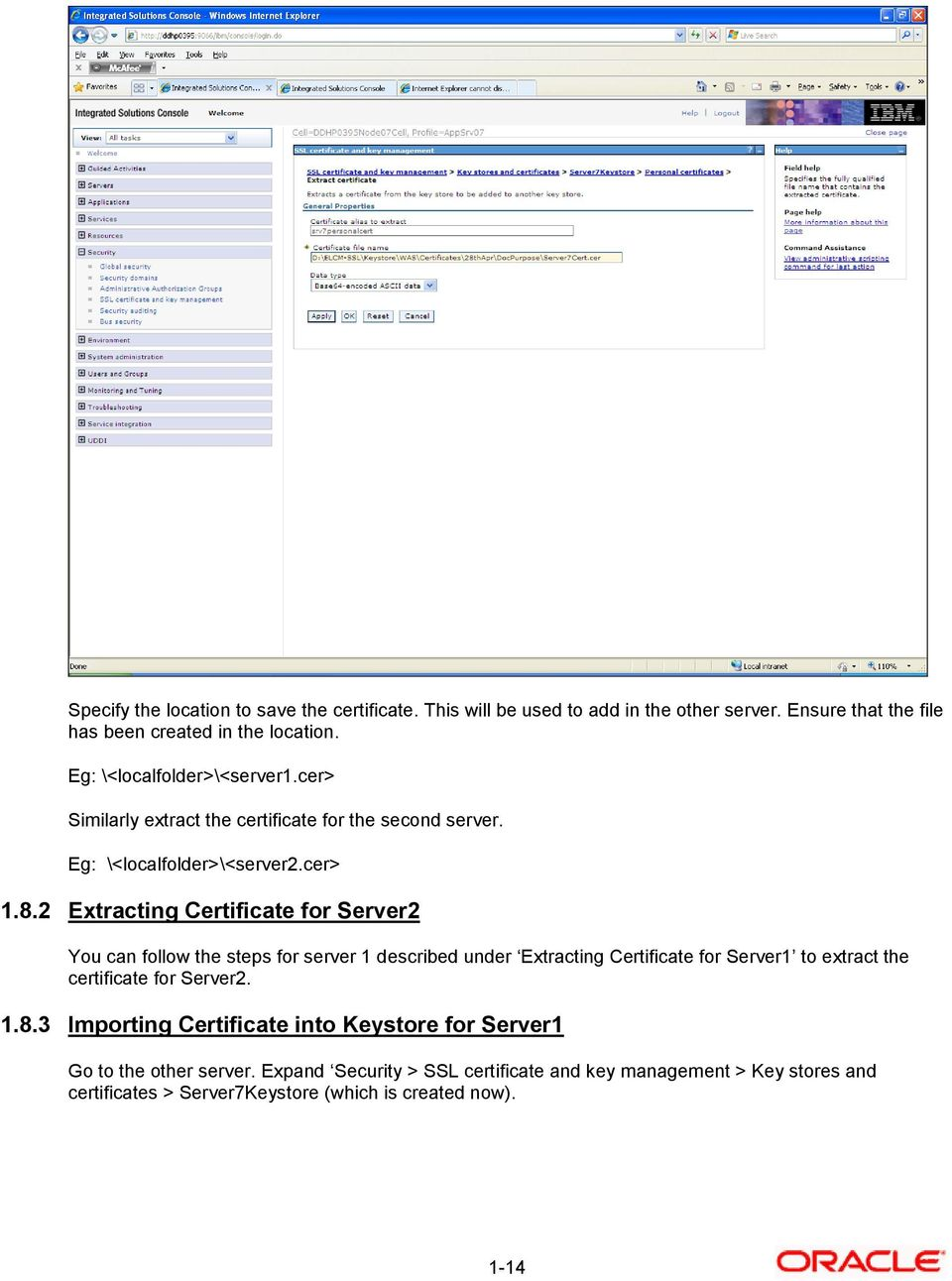 2 Extracting Certificate for Server2 You can follow the steps for server 1 described under Extracting Certificate for Server1 to extract the certificate for
