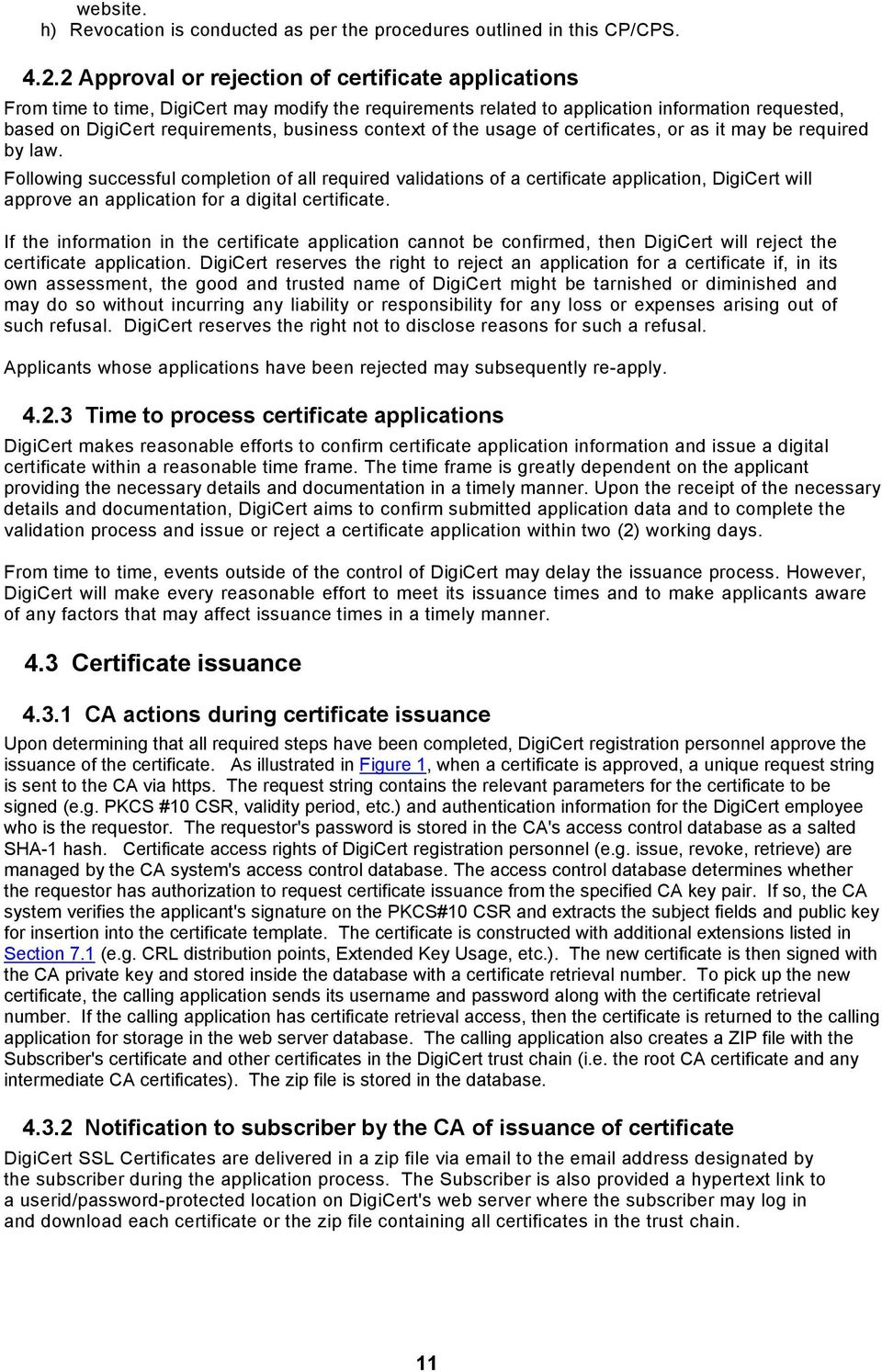 context of the usage of certificates, or as it may be required by law.