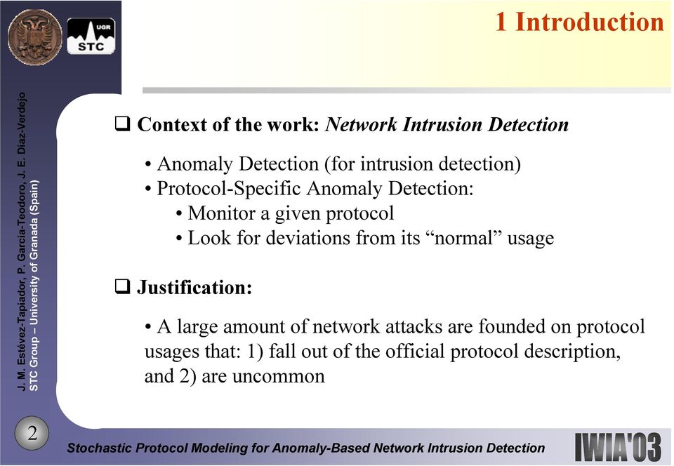 deviations from its normal usage Justification: A large amount of network attacks are