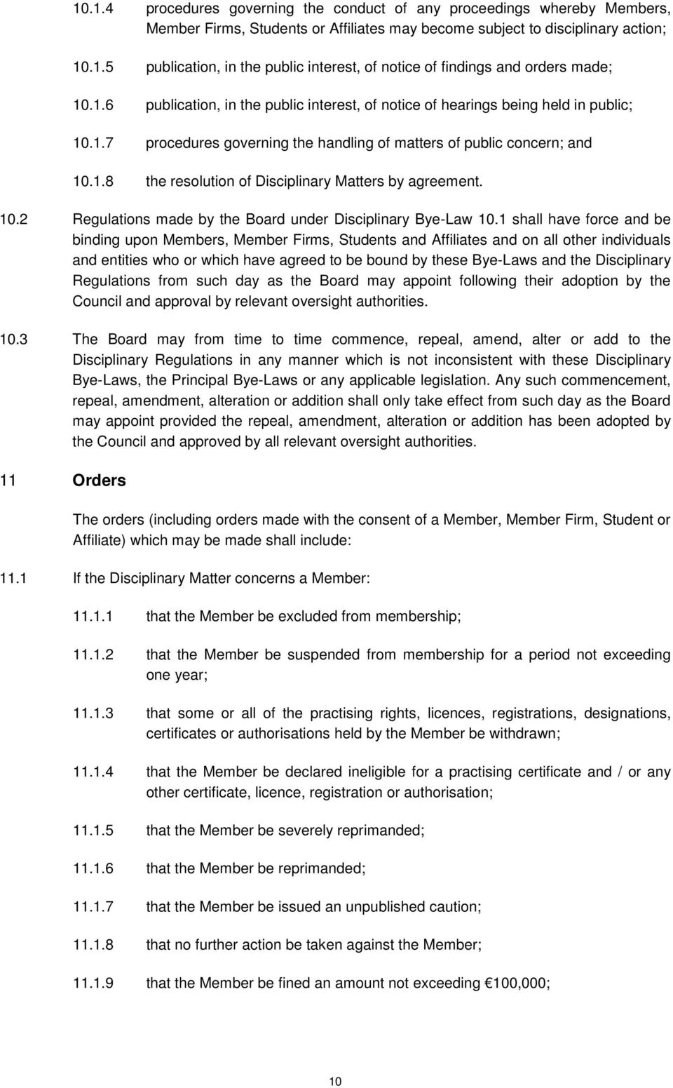 10.2 Regulations made by the Board under Disciplinary Bye-Law 10.