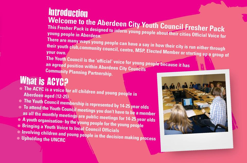 The Youth Council is the official voice for young people because it has an agreed position within Aberdeen City Councils Community Planning Partnership. What is ACyC?