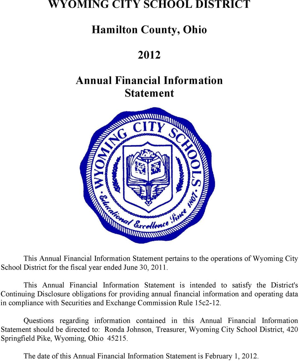 This Annual Financial Information Statement is intended to satisfy the District's Continuing Disclosure obligations for providing annual financial information and operating data in compliance