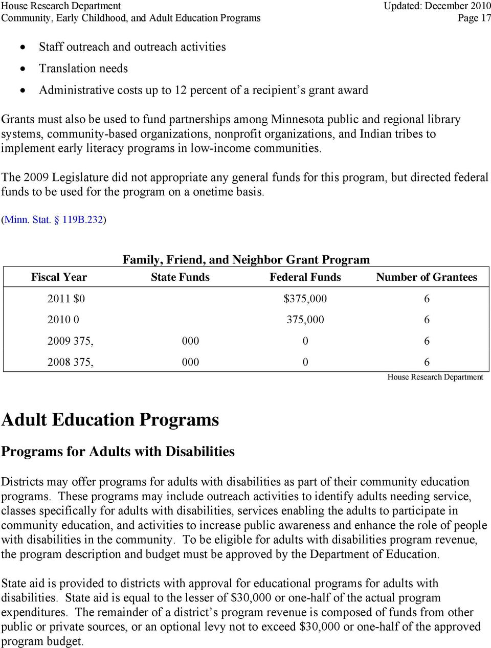 programs in low-income communities. The 2009 Legislature did not appropriate any general funds for this program, but directed federal funds to be used for the program on a onetime basis. (Minn. Stat.