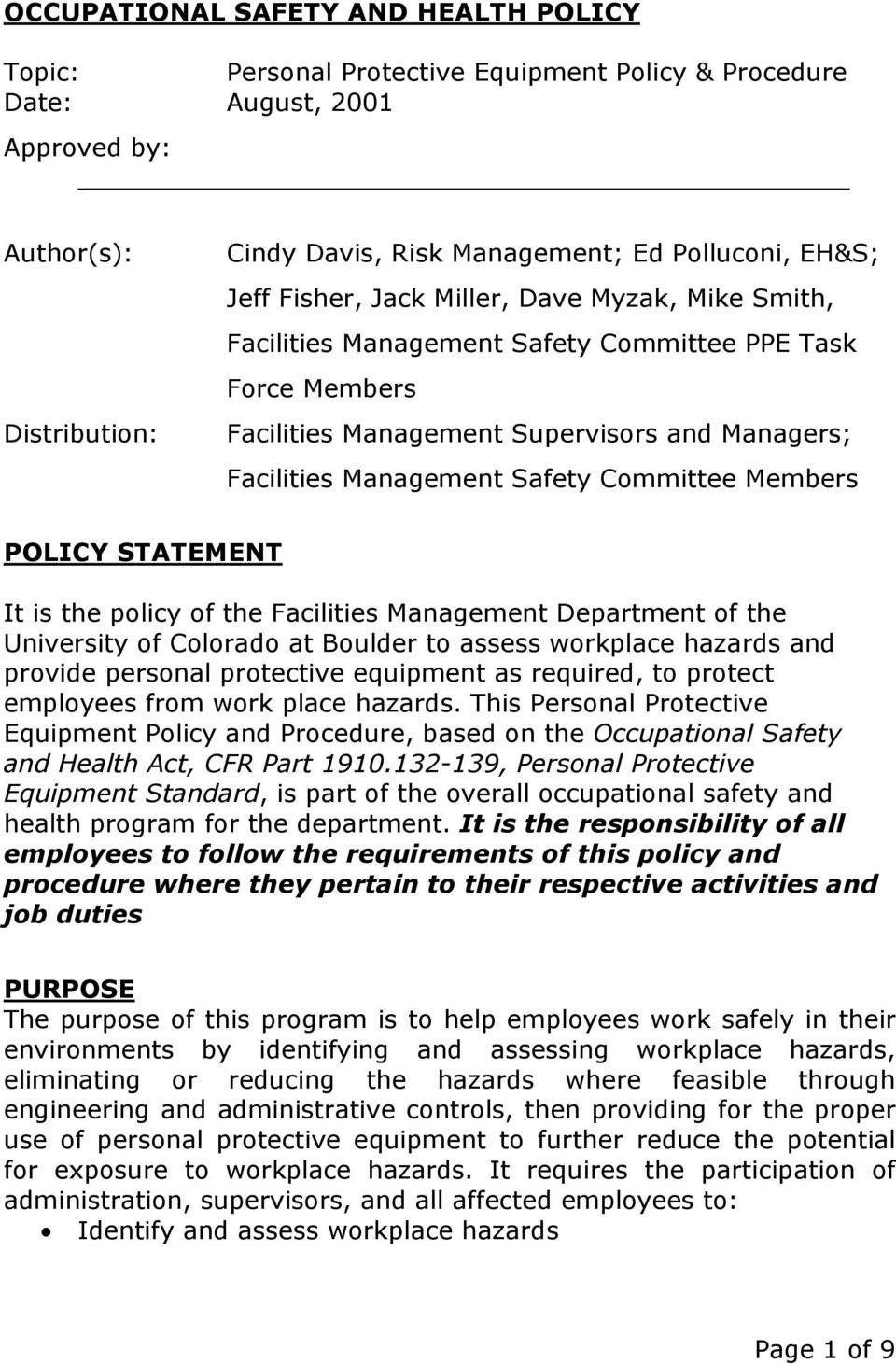 Committee Members POLICY STATEMENT It is the policy of the Facilities Management Department of the University of Colorado at Boulder to assess workplace hazards and provide personal protective