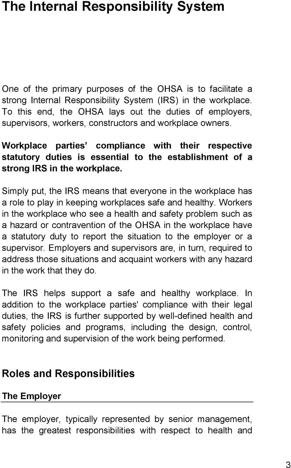 Workplace parties compliance with their respective statutory duties is essential to the establishment of a strong IRS in the workplace.