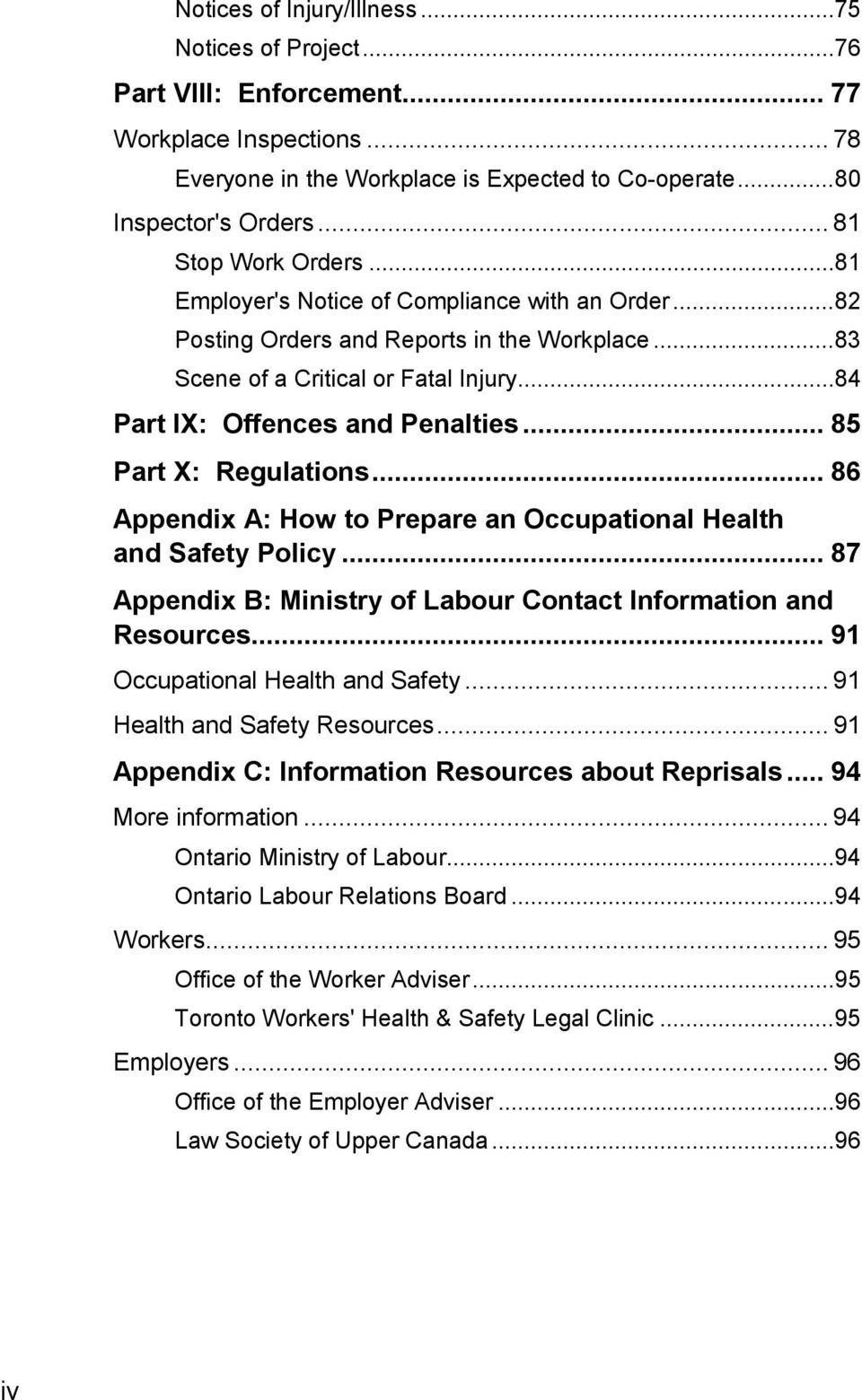 .. 84 Part IX: Offences and Penalties... 85 Part X: Regulations... 86 Appendix A: How to Prepare an Occupational Health and Safety Policy.