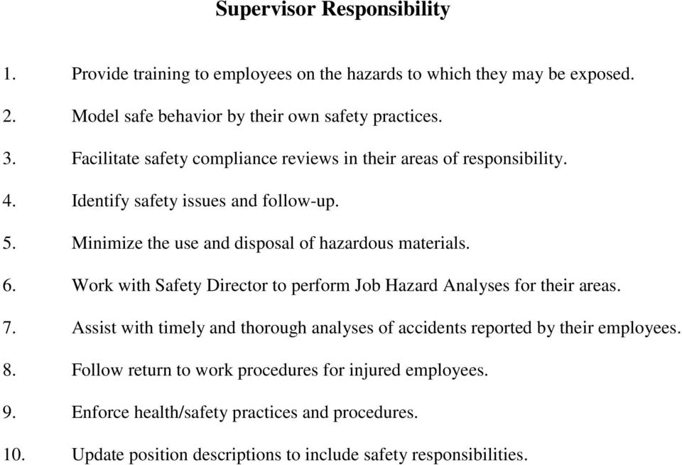 6. Work with Safety Director to perform Job Hazard Analyses for their areas. 7. Assist with timely and thorough analyses of accidents reported by their employees. 8.