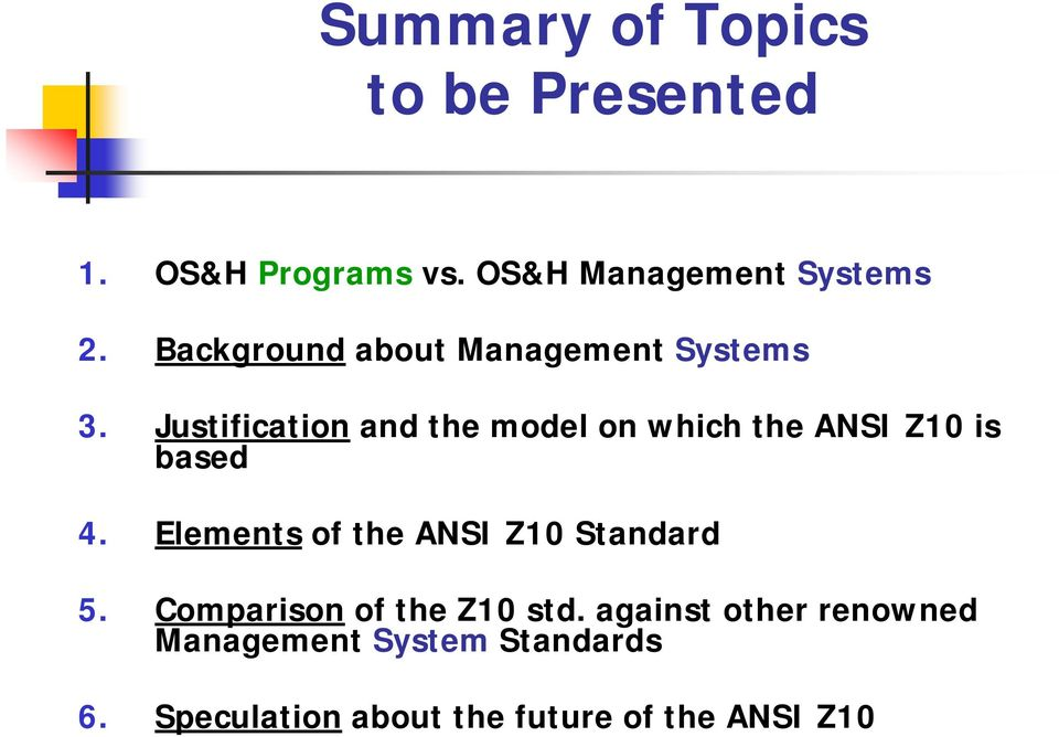 Justification and the model on which the ANSI Z10 is based 4.