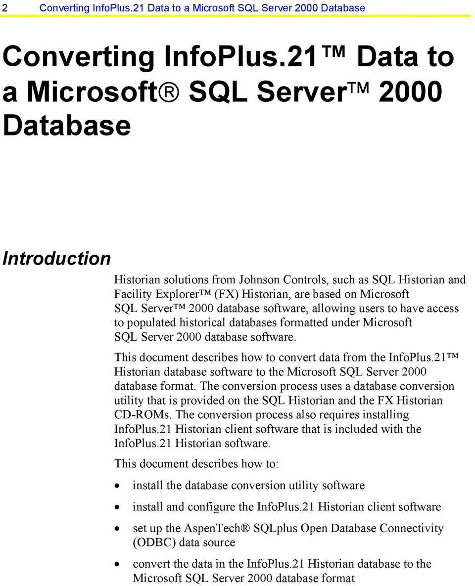 2000 database software, allowing users to have access to populated historical databases formatted under Microsoft SQL Server 2000 database software.