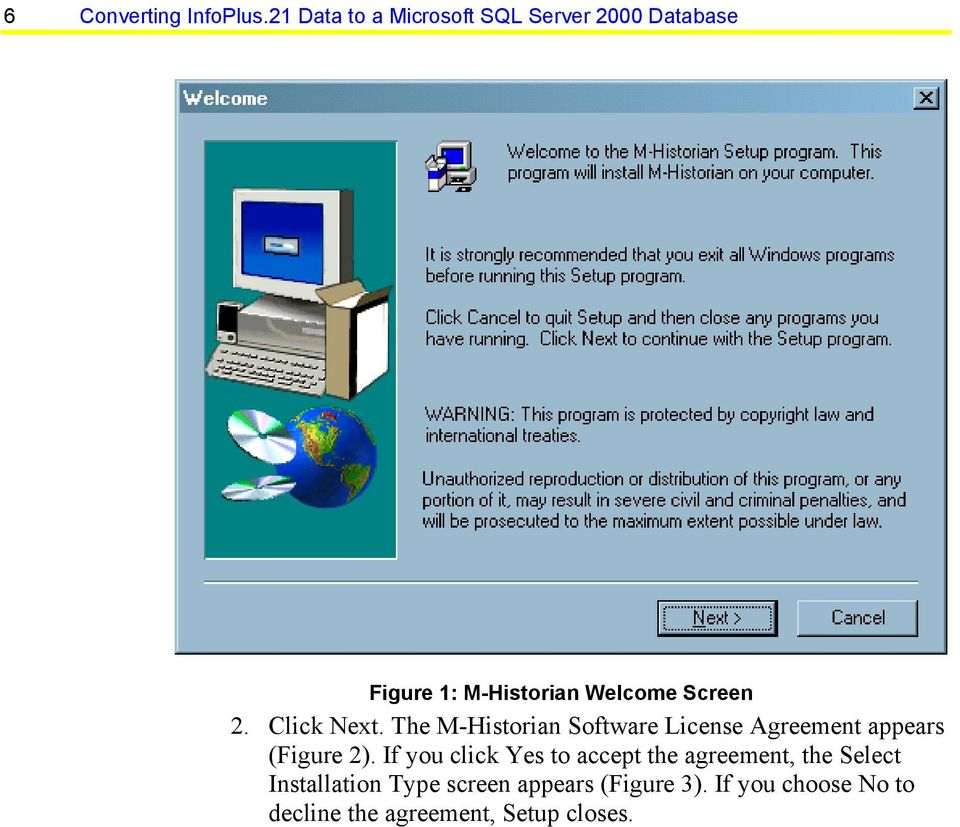 2. Click Next. The M-Historian Software License Agreement appears (Figure 2).