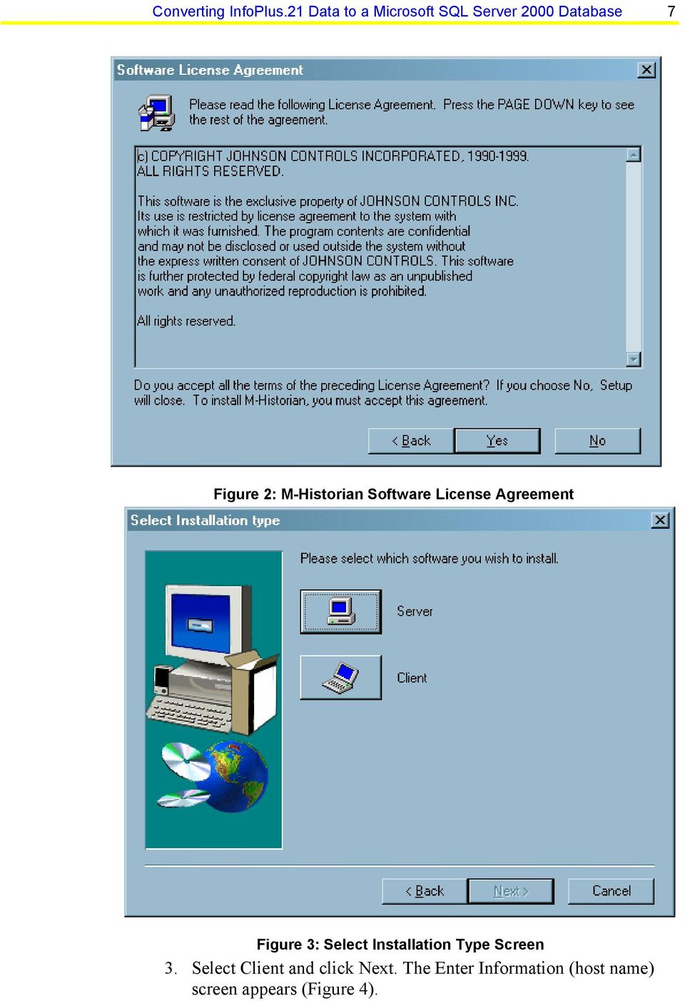 M-Historian Software License Agreement Figure 3: Select