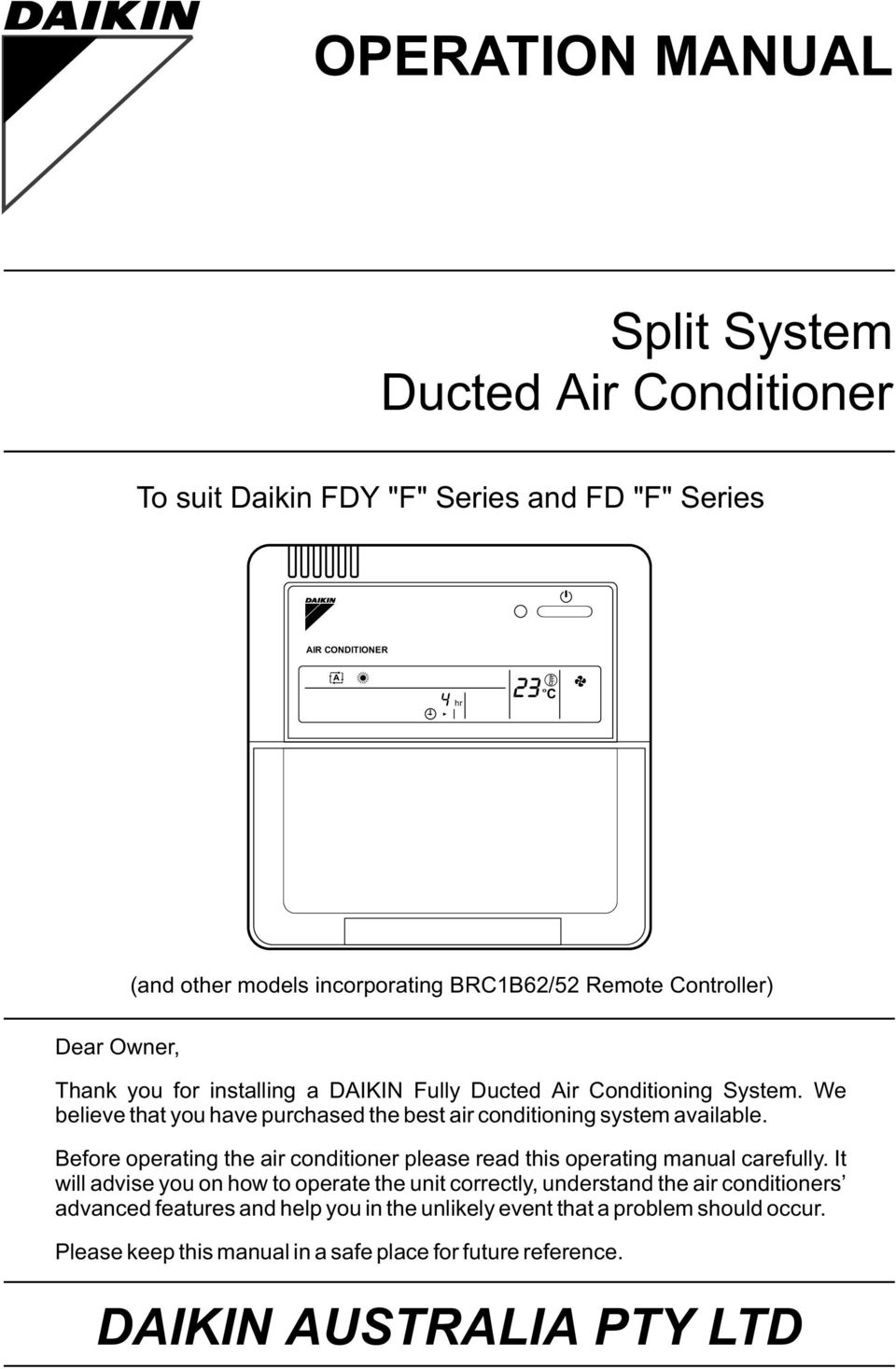 We believe that you have purchased the best air conditioning system available. Before operating the air conditioner please read this operating manual carefully.