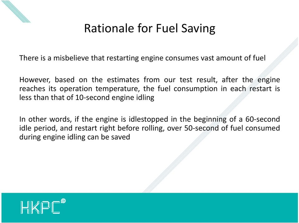 restart is less than that of10 second engine idling In other words, if the engine is idlestopped in the beginning of a
