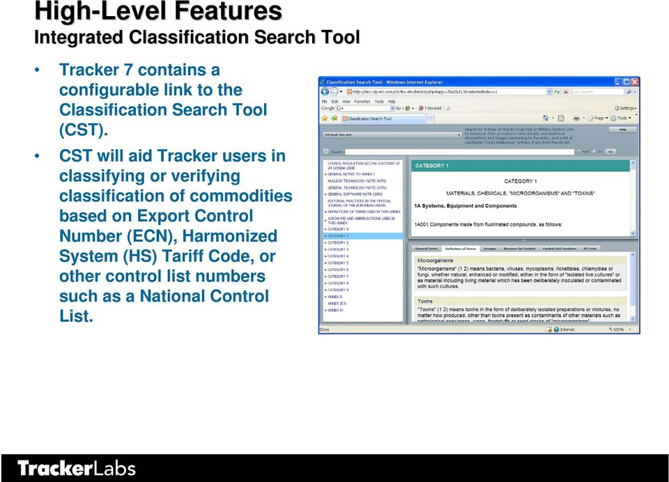 CST will aid Tracker users in classifying or verifying classification of commodities