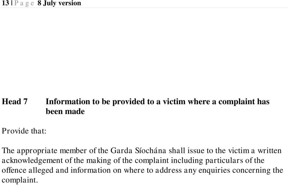 victim a written acknowledgement of the making of the complaint including particulars