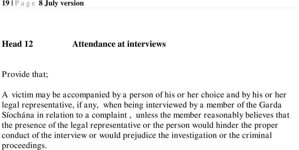 in relation to a complaint, unless the member reasonably believes that the presence of the legal representative or the