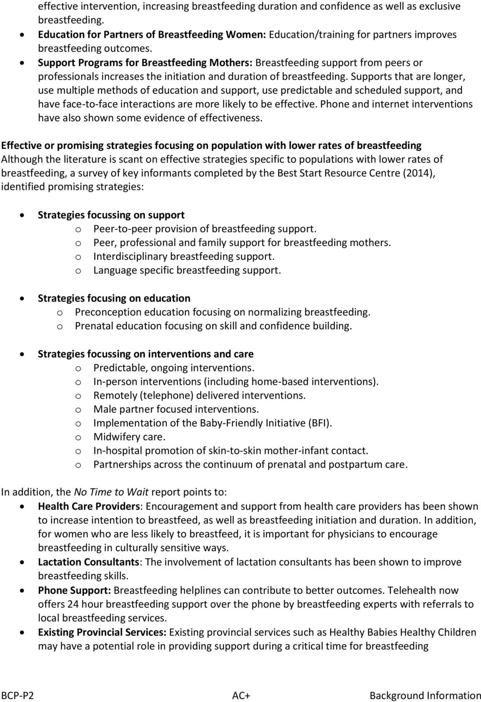Support Programs for Breastfeeding Mothers: Breastfeeding support from peers or professionals increases the initiation and duration of breastfeeding.