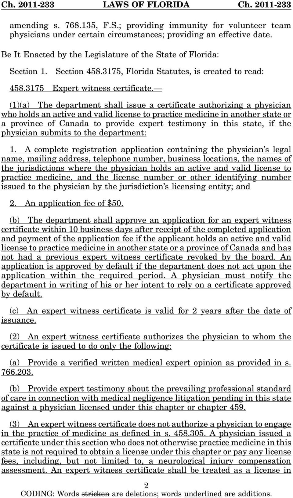 (1)(a) The department shall issue a certificate authorizing a physician who holds an active and valid license to practice medicine in another state or a province of Canada to provide expert testimony