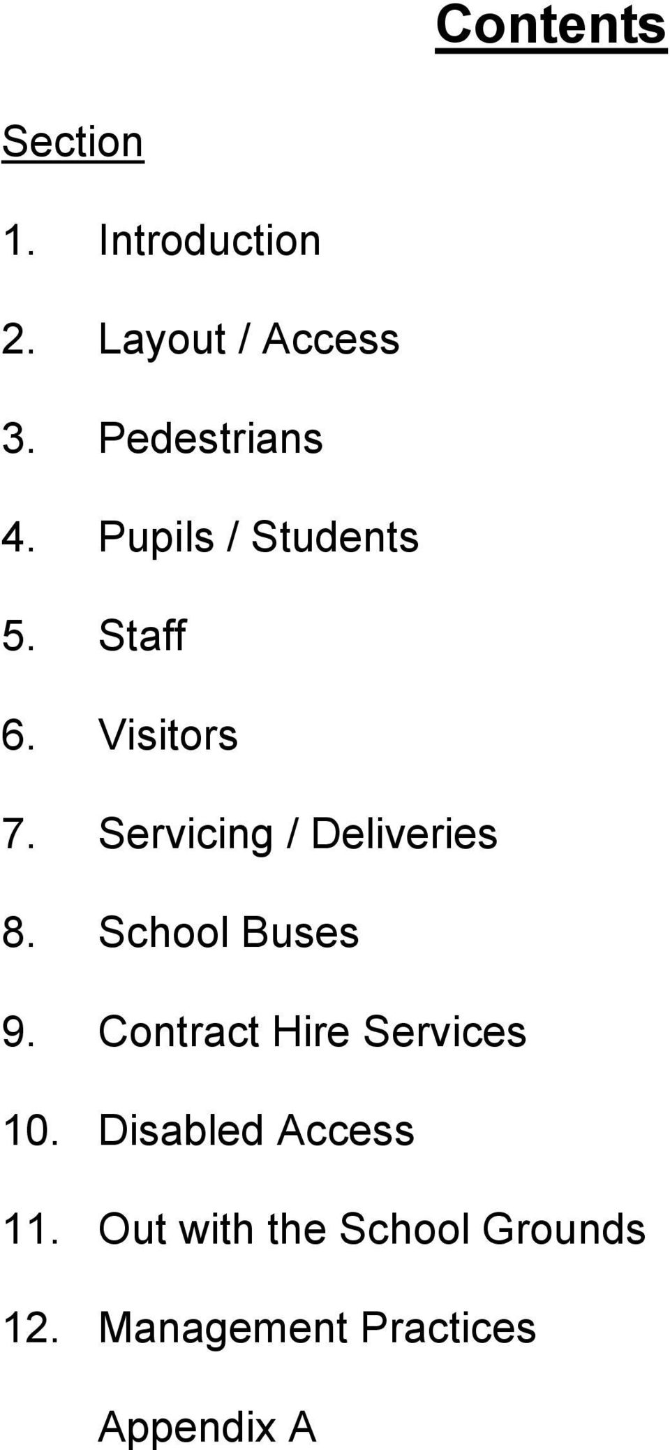 Servicing / Deliveries 8. School Buses 9.