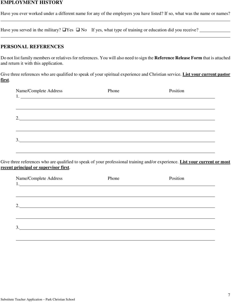 You will also need to sign the Reference Release Form that is attached and return it with this application.