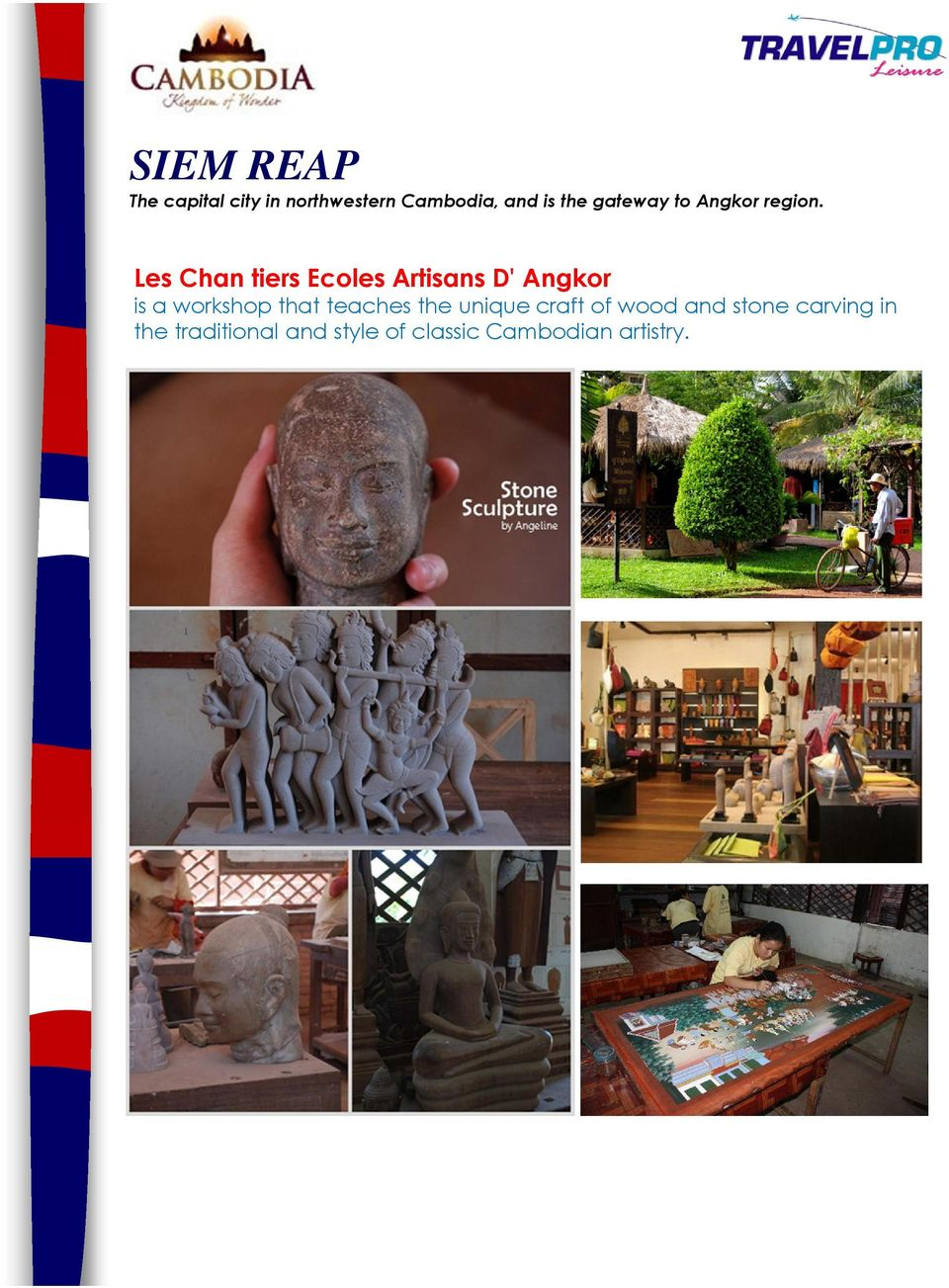 Les Chan tiers Ecoles Artisans D' Angkor is a workshop that