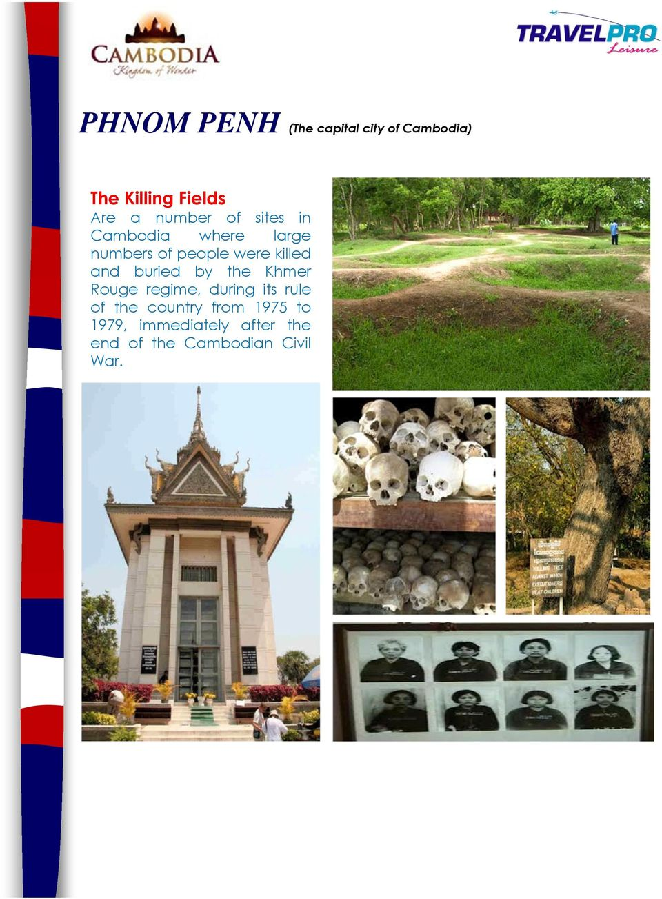 and buried by the Khmer Rouge regime, during its rule of the country
