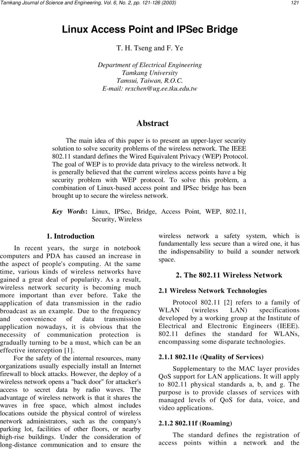 tw Abstract The main idea of this paper is to present an upper-layer security solution to solve security problems of the wireless network. The IEEE 802.