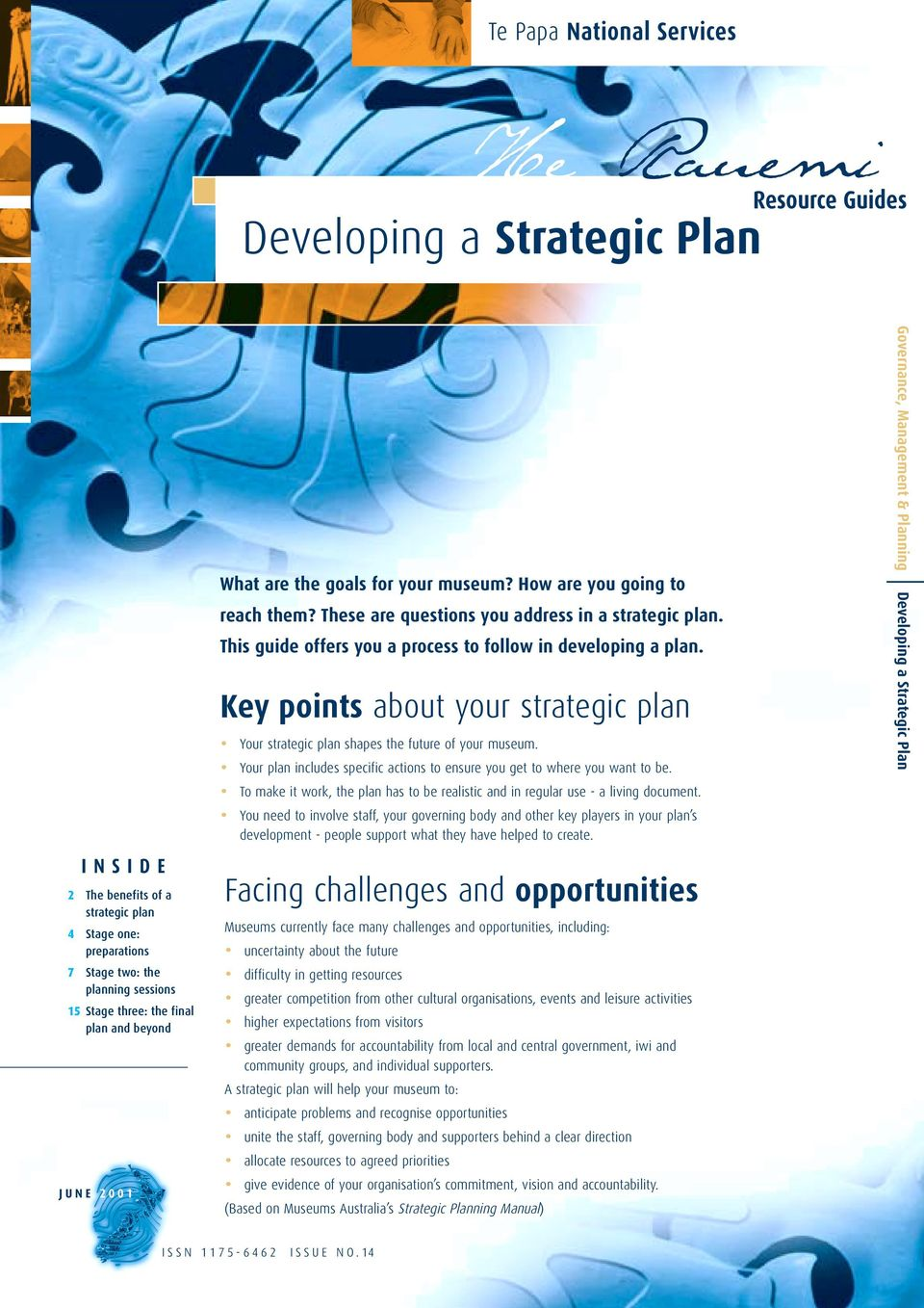 This guide offers you a process to follow in developing a plan. Key points about your strategic plan Your strategic plan shapes the future of your museum.